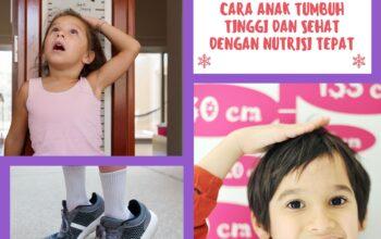 Cara Anak Tumbuh Tinggi Dan Sehat Dengan Nutrisi Tepat